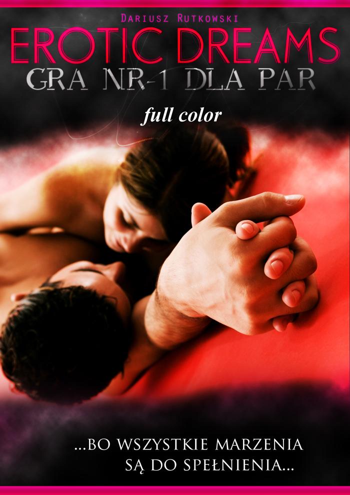 Erotic Dreams. Gra nr-1 dla par - ebook – Dariusz Rutkowski, Wydawnictwo e-bookowo, ebook, eksiążki, dla dorosłych, gra, erotyka, poradnik, erotyczne, epartnerzy.com