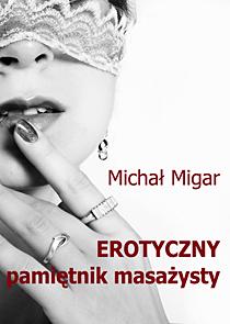 Erotyczny pamiętnik masażysty - ebook -  Michał Migar, Wydawnictwo e-bookowo, ebook, eksiążki, dla dorosłych, erotyczne,  seks, pamietniki, epartnerzy.com