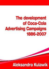 The Development of Coca-Cola Advertising Campaigns (1886-2007)
