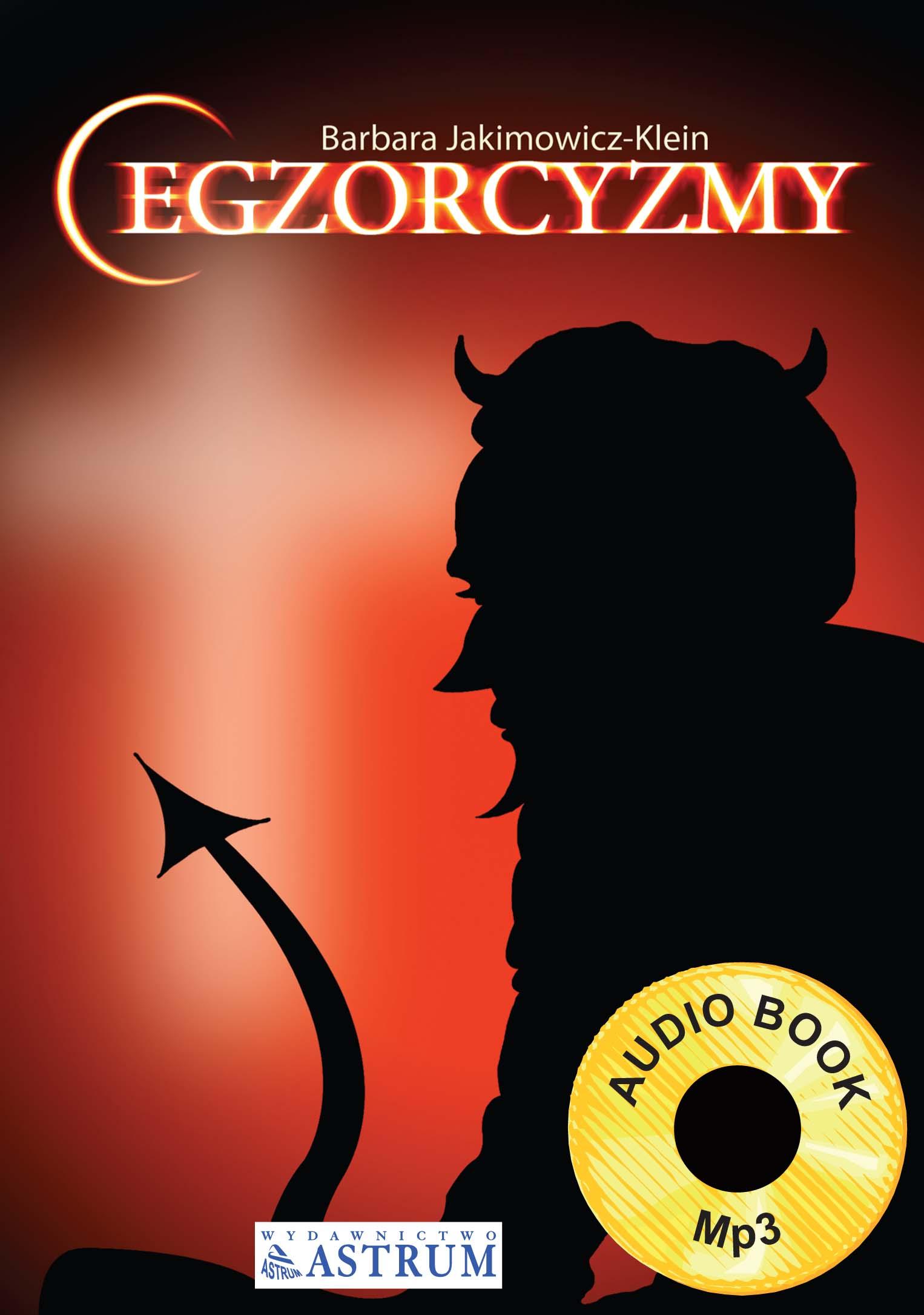 Egzorcyzmy - audiobook – Barbara Jakimowicz-Klein, Wydawnictwo Astrum, audiobook, książki audio, mp3, religie, wierzenia, sprawy duchowe, epartnerzy.com