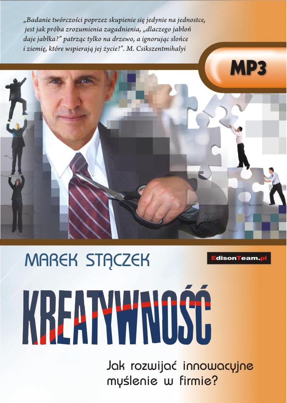 KREATYWNOŚĆ. Jak rozwijać innowacyjne myślenie w firmie? audiobook
