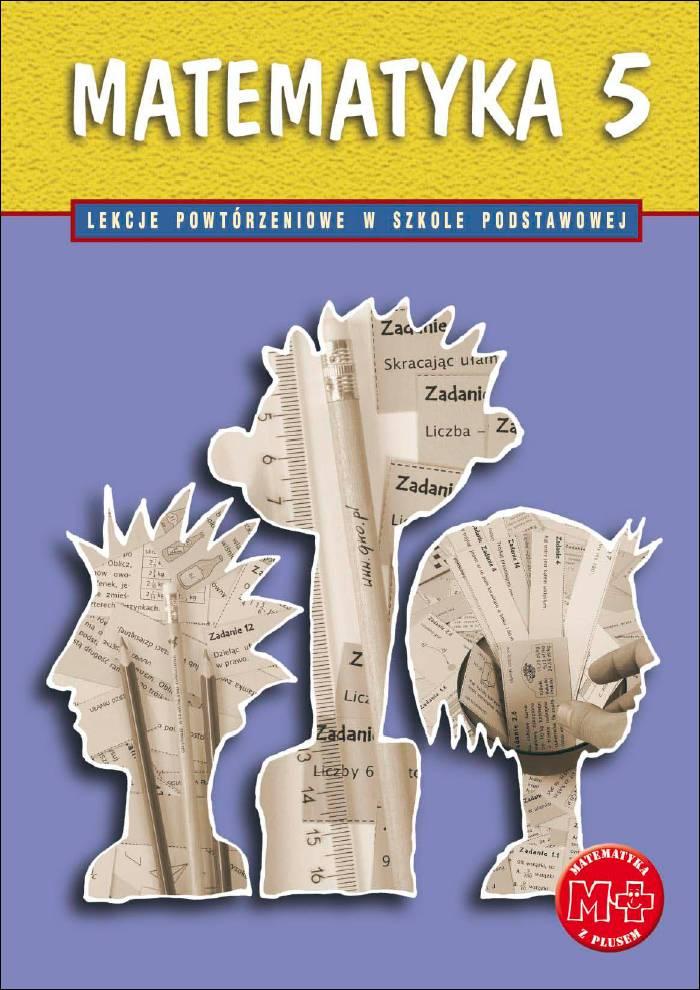 Matematyka z plusem klasa 5 pi�ta szko�a podstawowa lekcje powt�rzeniowe - eBook, podr�cznik, PDF