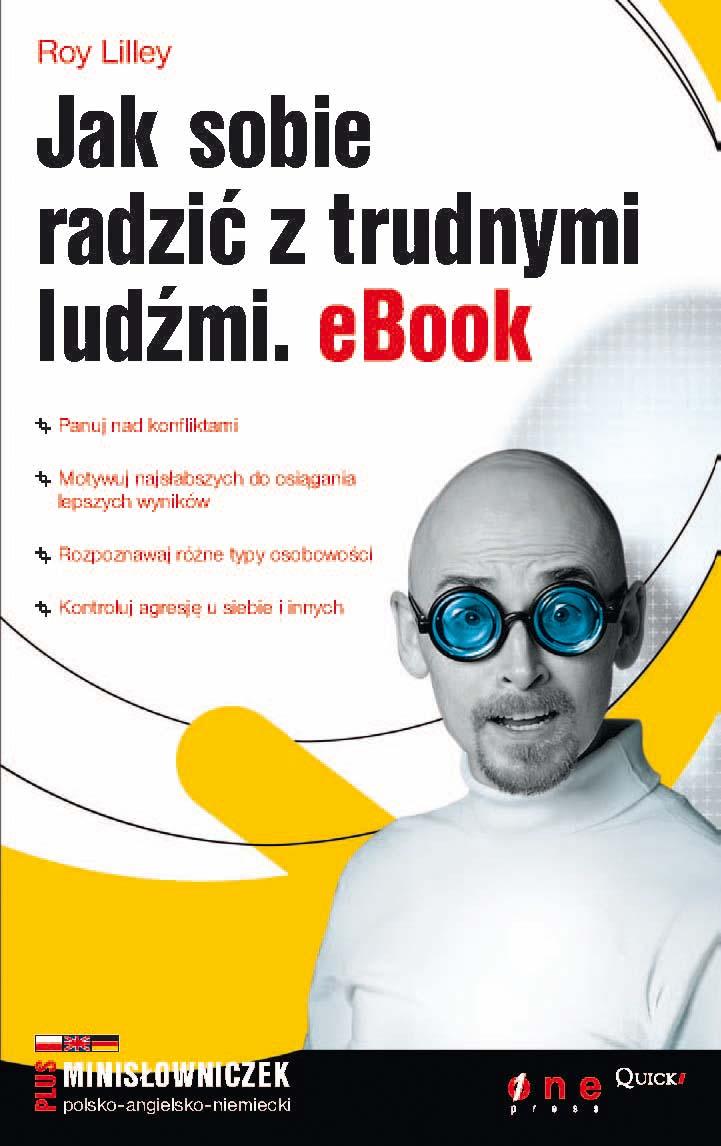 eksiążki,   e-książki, ebook, e-book, roy lilley, psychologia, poradniki, jak, pdf, helion, radzić, trudnymi, sobie, wskazówek, relacje, miedzyludzkie, eKsiazka, eBooki