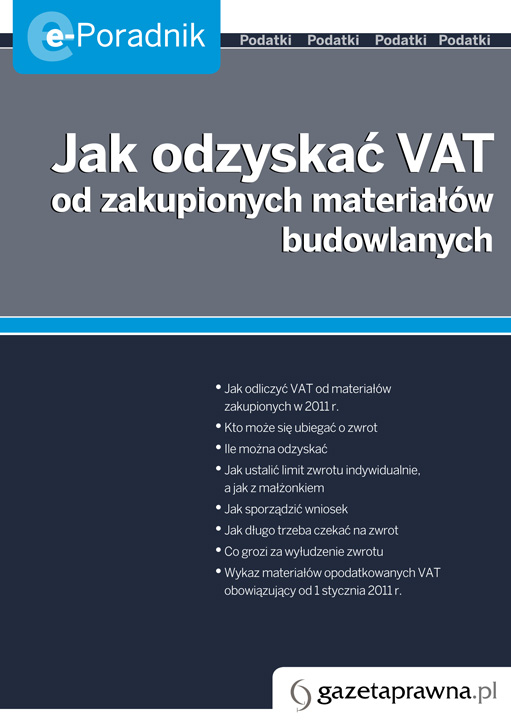 Jak odliczyć VAT od materiałów zakupionych w 2011 r. Kto może się ubiegać o zwrot Ile można odzyskać Jak ustalić limit zwrotu indywidualnie, a jak z małżonkiem Jak sporządzić wniosek Jak...