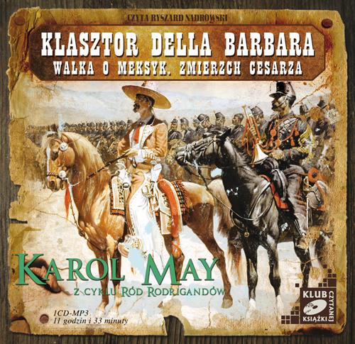 Klasztor Della Barbara. Walka o Meksyk. Zmierzch cesarza. audiobook
