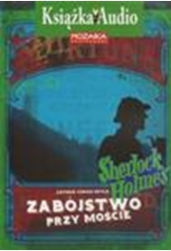 Zobacz więcej -ZABÓJSTWO PRZY MOŚCIE - Arthur Conan Doyle, książki audio, kryminał i sensacja, Mozaika Sp. z o.o.