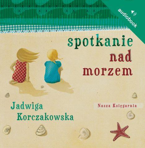 Puc, Bursztyn i goście - audiobook – Jadwiga Korczakowska, Nasza Księgarnia, audibook, książki audio, dla dzieci i młodzieży, mp3,wakacje, przyjaźń, epartnerzy.com