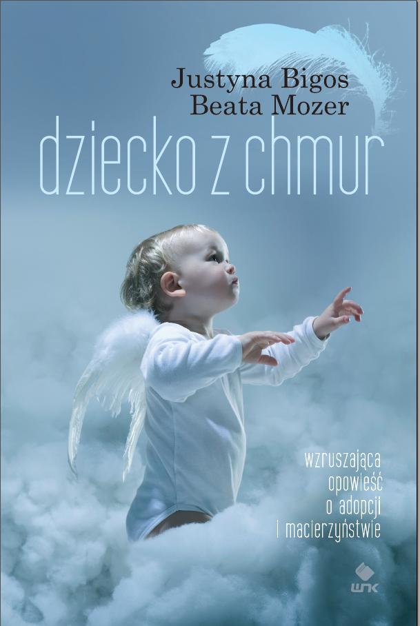 Dziecko z chmur - ebook – Justyna Bigos, Beata Mozer, Nasza Księgarnia, ebook, eksiążki, obyczajowe, opowieść, epartnerzy.com