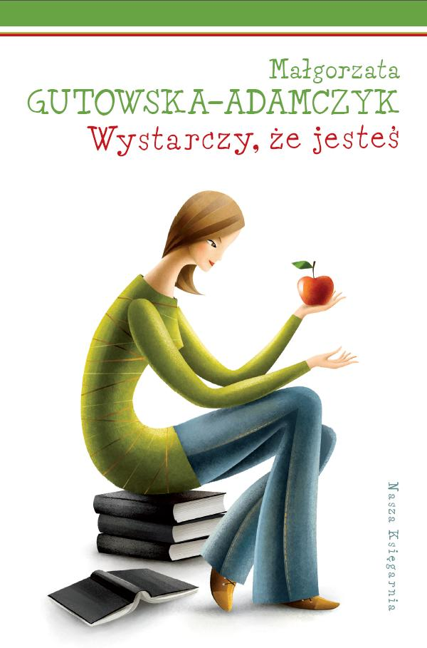Wystarczy, że jesteś - ebook – Małgorzta Gutowska-Adamczyk, Nasza Księgarnia, ebook, eksiążki, dla dzieci i młodzieży, miłość, powieść, epartnerzy.com