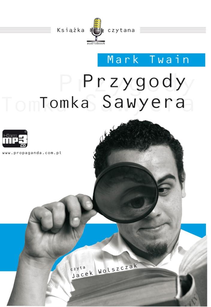 Przygody Tomka Sawyera - audiobook – Mark Twain, Propaganda, powieści, audio, mp3, książki audio, przygodowe, opowiesc, obyczajowe, lektury, epartnerzy.com