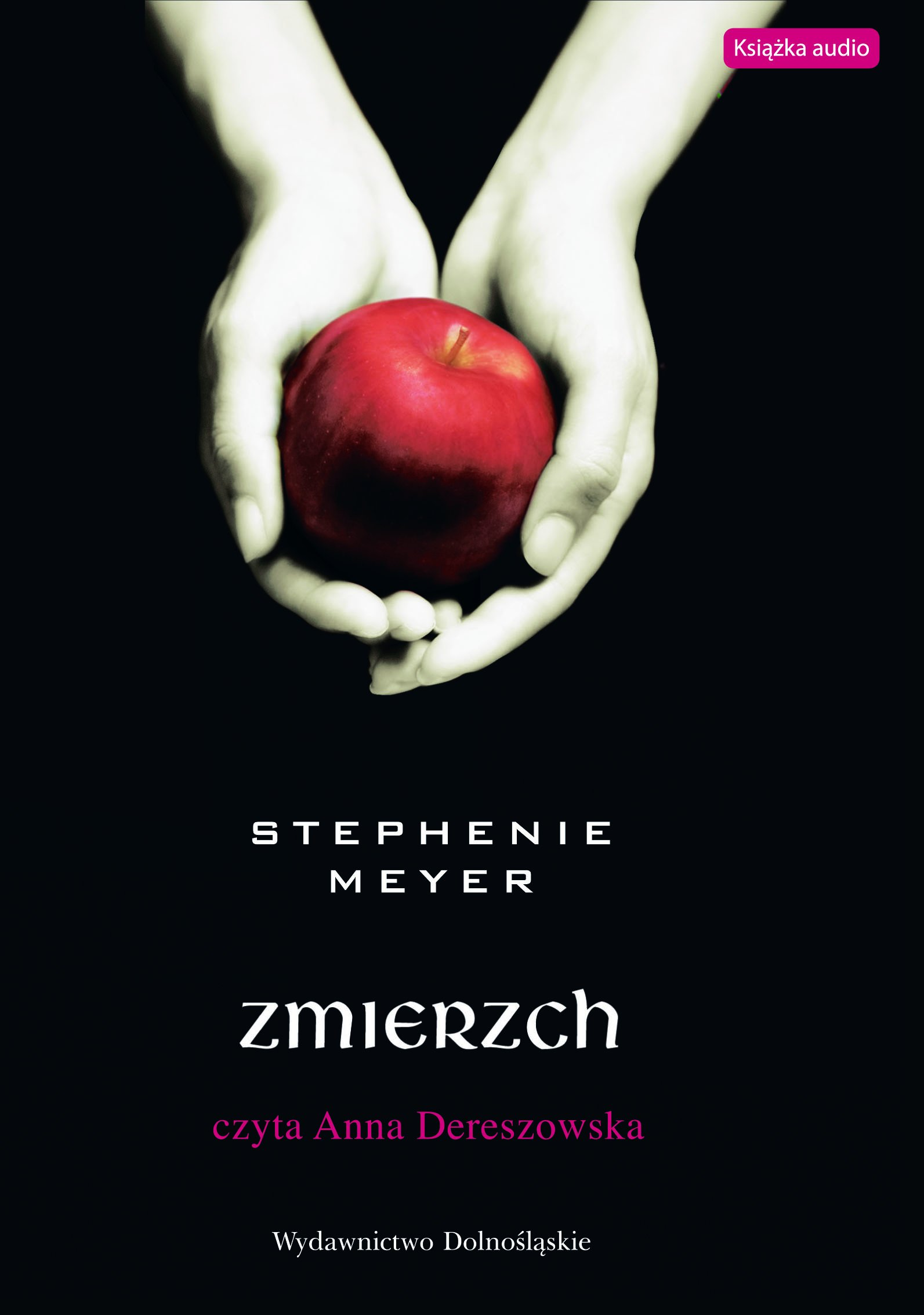 Zmierzch - audiobook – Stephenie Meyer, Wydawnictwo Dolnośląskie, powieści, audio, mp3, książki audio, opowiesc, romans, obyczajowe, kryminał i sensacja, saga, epartnerzy.com