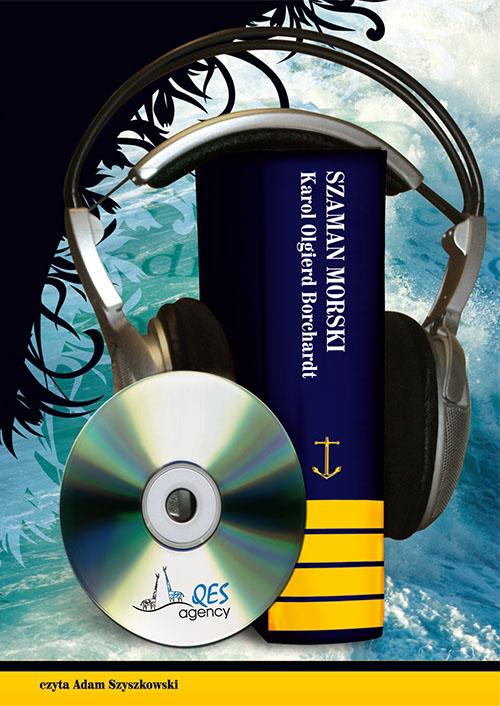 SZAMAN MORSKI - audiobook – Karol Olgierd Borchardt, QES Agency, audiobook, książki audio, obyczajowe, powieść, literatura piękna, literatura faktu i reportaże, przygodowe, marynistyka, mp3, epartnerzy.com