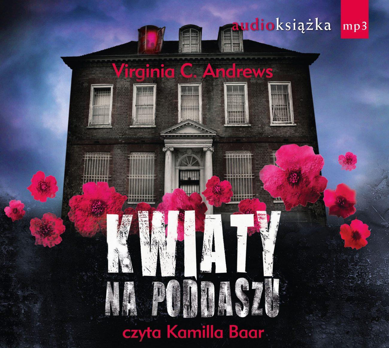 Audiobooki Online I Lektury Mp3 Sluchaj I Pobieraj Ksiazki Audio Kwiaty Na Poddaszu Virginia C Andrews Audiobook Swiat Ksiazki