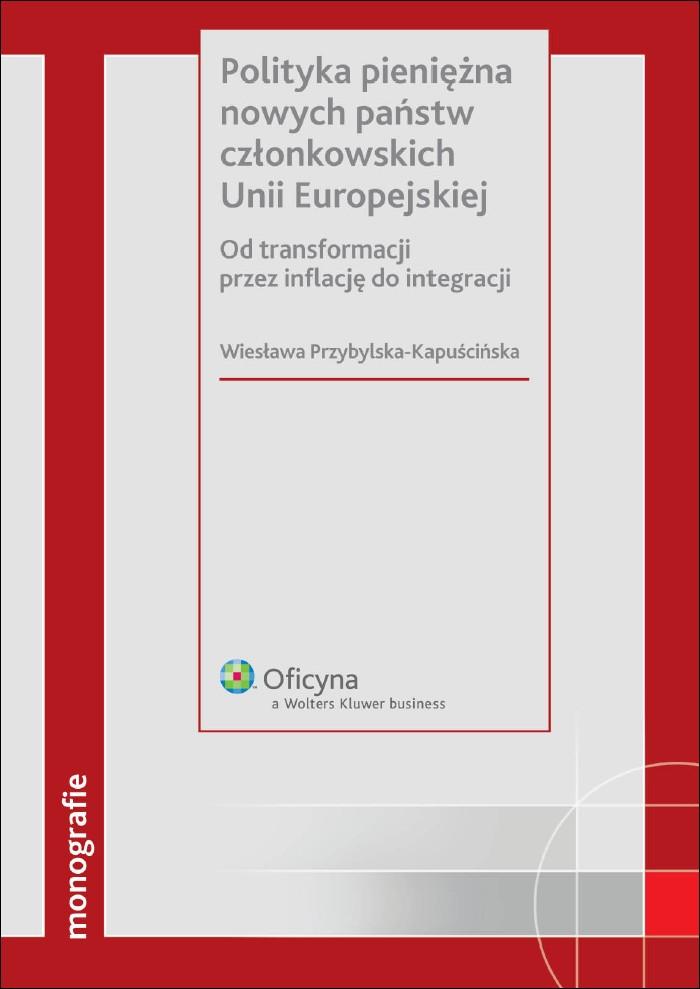 :: Polityka pieniężna nowych państw członkowskich Unii Europejskiej - e-book ::
