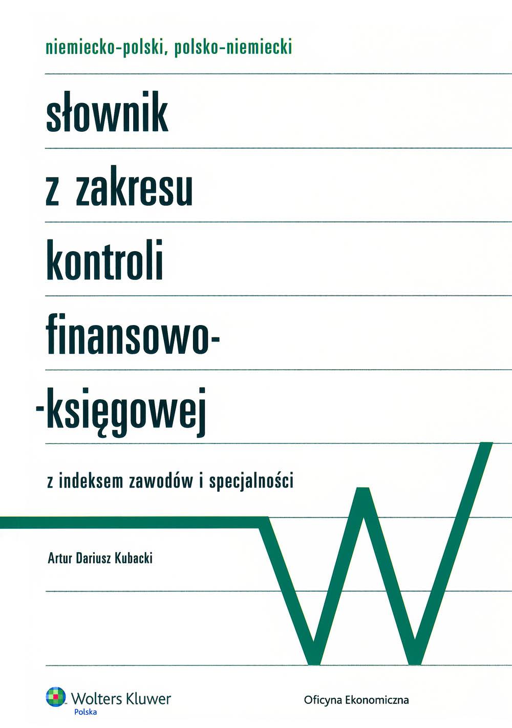:: Niemiecko-polski, polsko-niemiecki słownik z zakresu kontroli finansowo-księgowej z indeksem zawodów i specjalności  - e-book ::