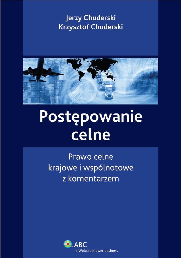 :: Postępowanie celne. Prawo celne krajowe i wspólnotowe z komentarzem - e-book ::