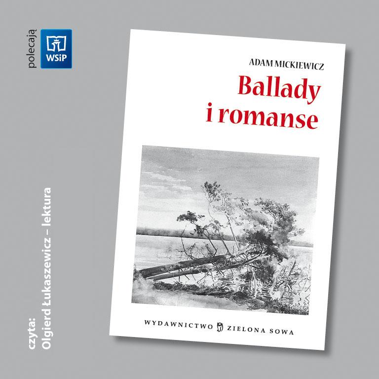 Ballady i romanse - lektura - audiobook, Adam Mickiewicz, Zielona Sowa, książki audio, audio, mp3,do słuchania, lektury, opracowania, epartnerzy.com