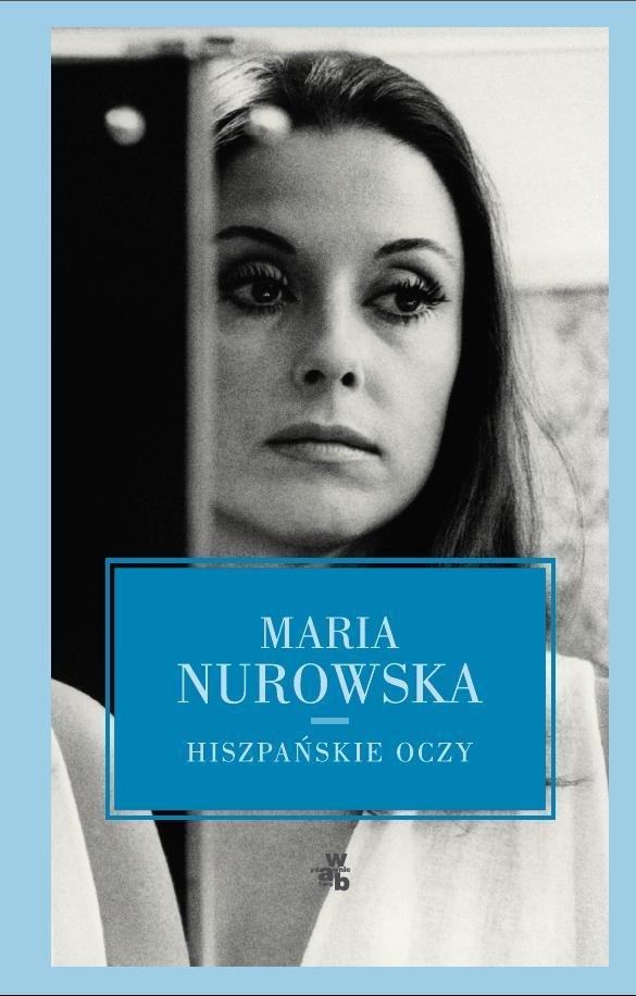 Hiszpańskie oczy - ebook, Maria Nurowska, WAB, książki, eksiążki, obyczajowe, opowiadania, psychologiczne, powieści, epartnerzy.com