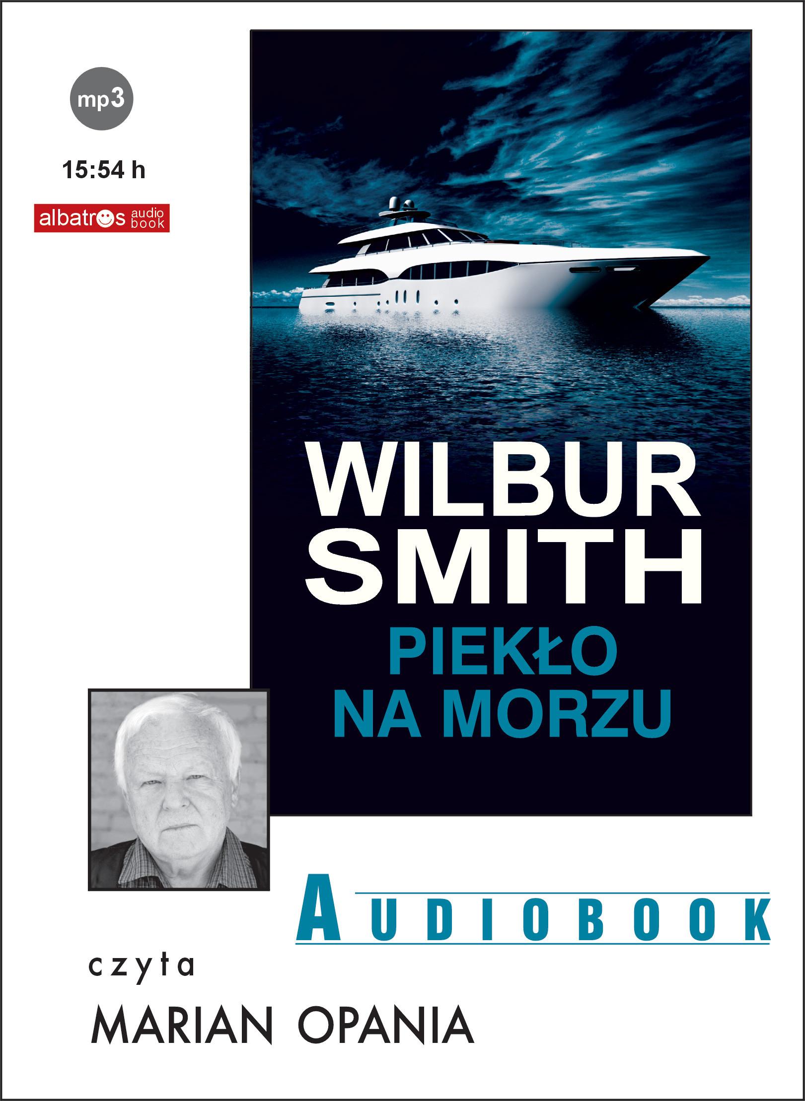 Piekło na morzu – audiobook.Autor: Wilbur Smith