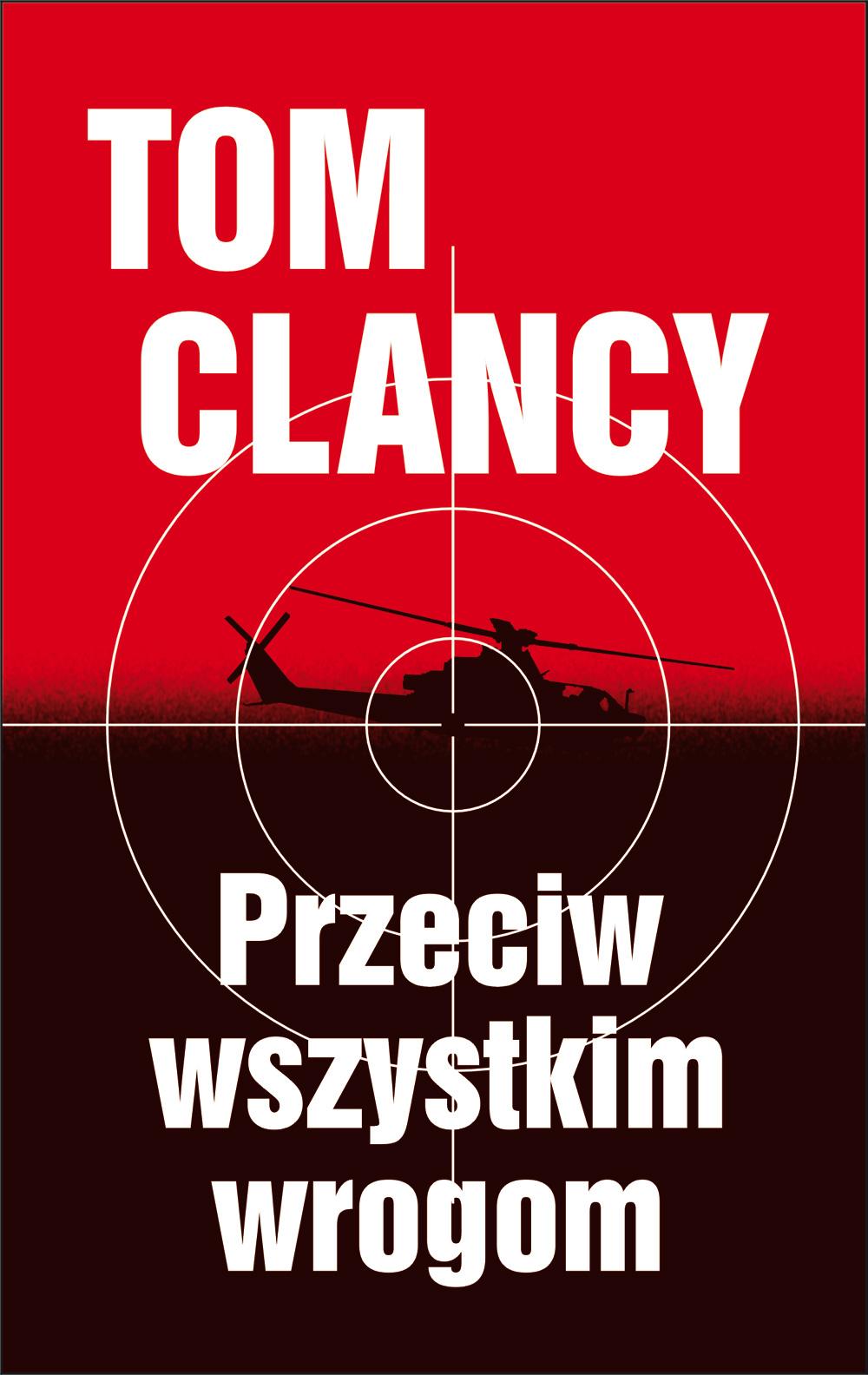 Przeciw wszystkim wrogom - Autor: Tom Clancy