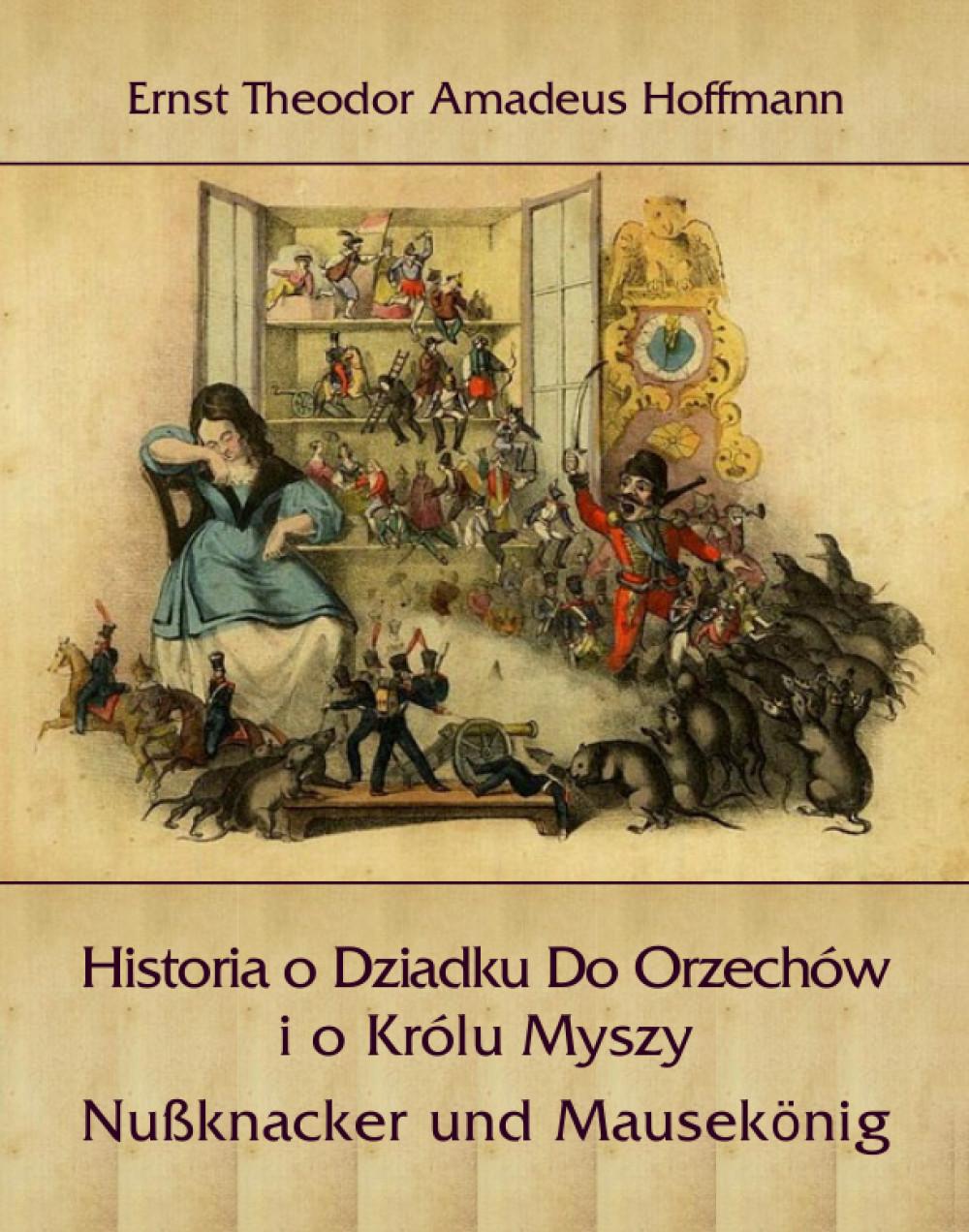 Historia o Dziadku Do Orzechów i o Królu Myszy - Nußknacker und Mausekönig ebook
