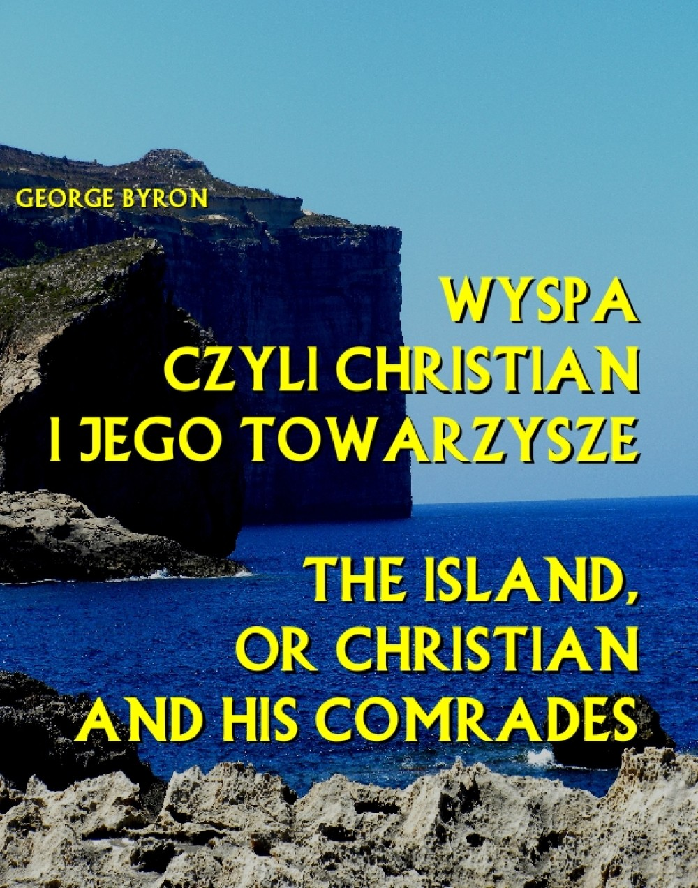 Wyspa czyli Christian i jego towarzysze. The Island, or Christian and his comrades ebook
