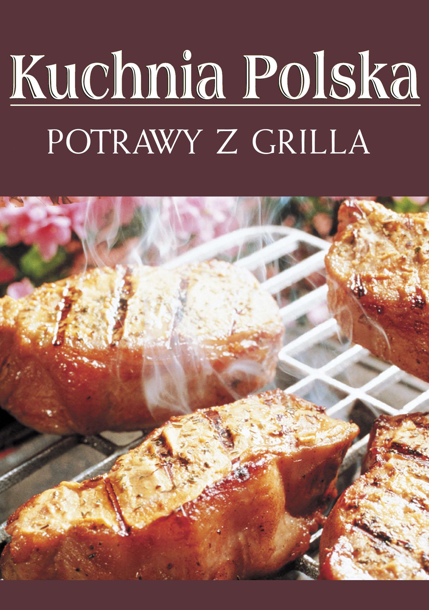 Potrawy z grilla Kuchnia polska  ebook  BezKartek