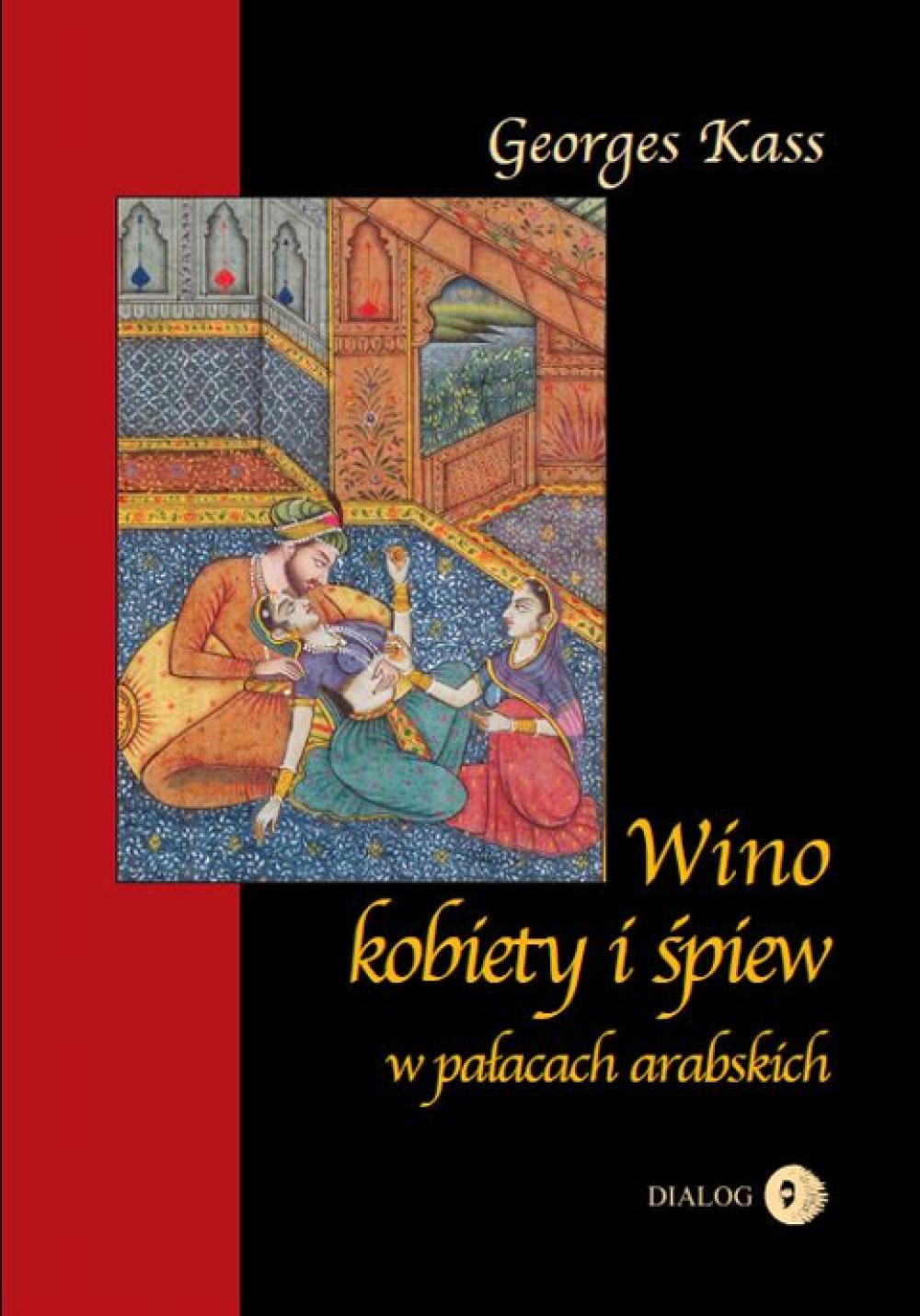 Wino, kobiety i śpiew w pałacach arabskich ebook
