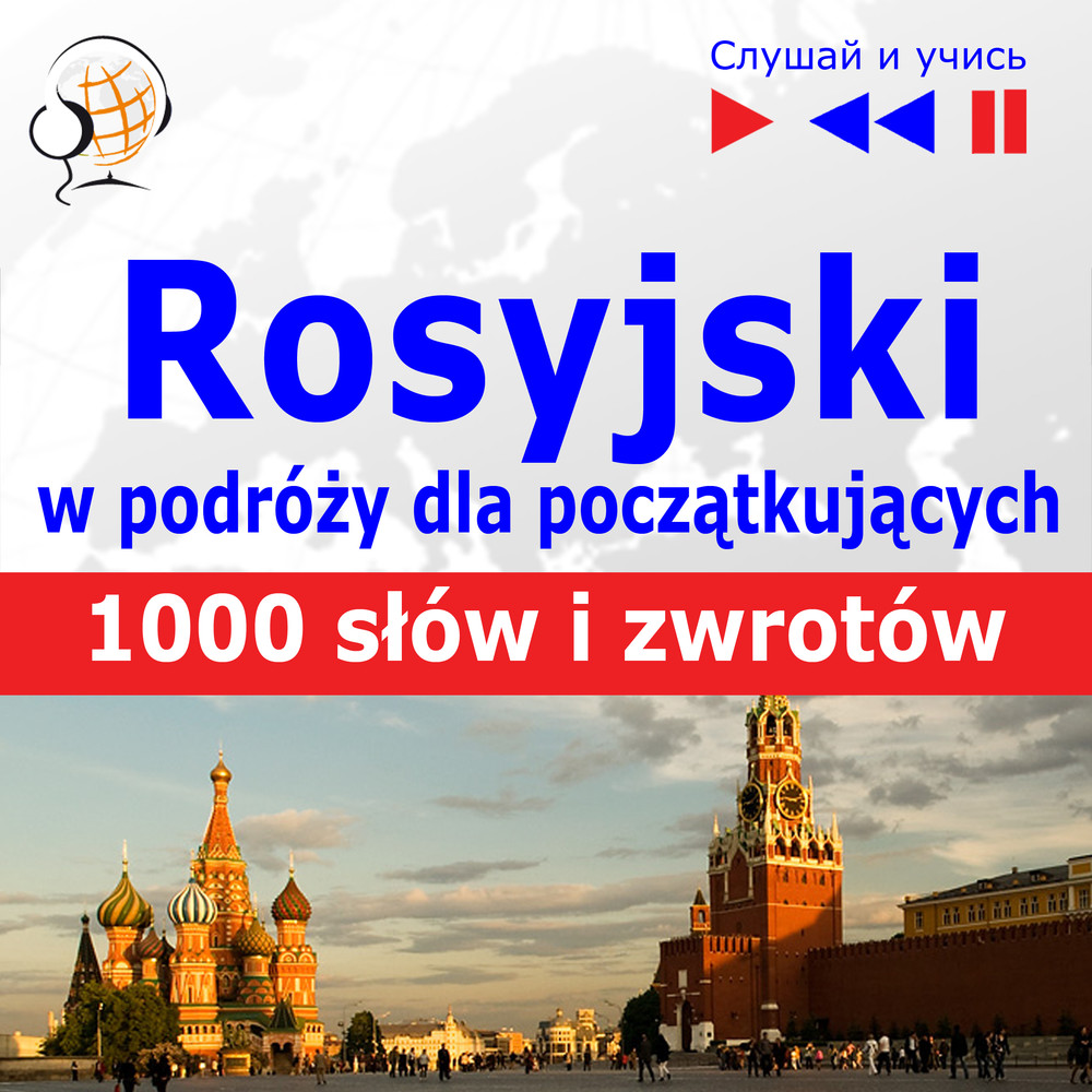 Rosyjski w podróży dla początkujących i średnio zaawansowanych 1000 słów izwrotów wpodróży audio kurs