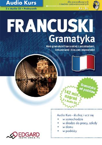 Francuski Gramatyka - audio kurs - EDGARD, audiobook, francuski dla początkujących, języki obce, francuski dla zaawansowanych, kurs audio, książki audio, mp3, francuski ze słuchu, ćwiczenia, gramatyka, epartnerzy.com