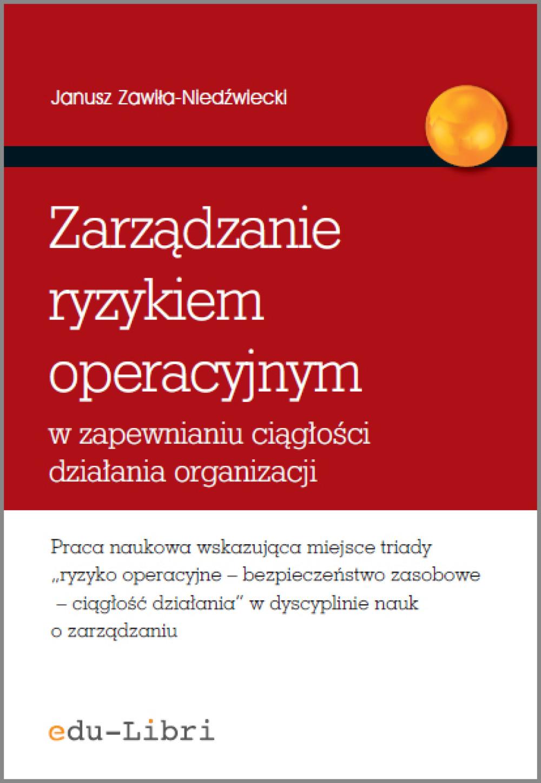 Zarządzanie ryzykiem operacyjnym w zapewnianiu ciągłości działania organizacji ebook