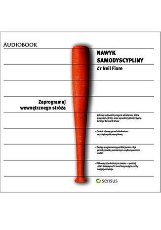 Nawyk samodyscypliny. Zaprogramuj wewnętrznego stróża audiobook