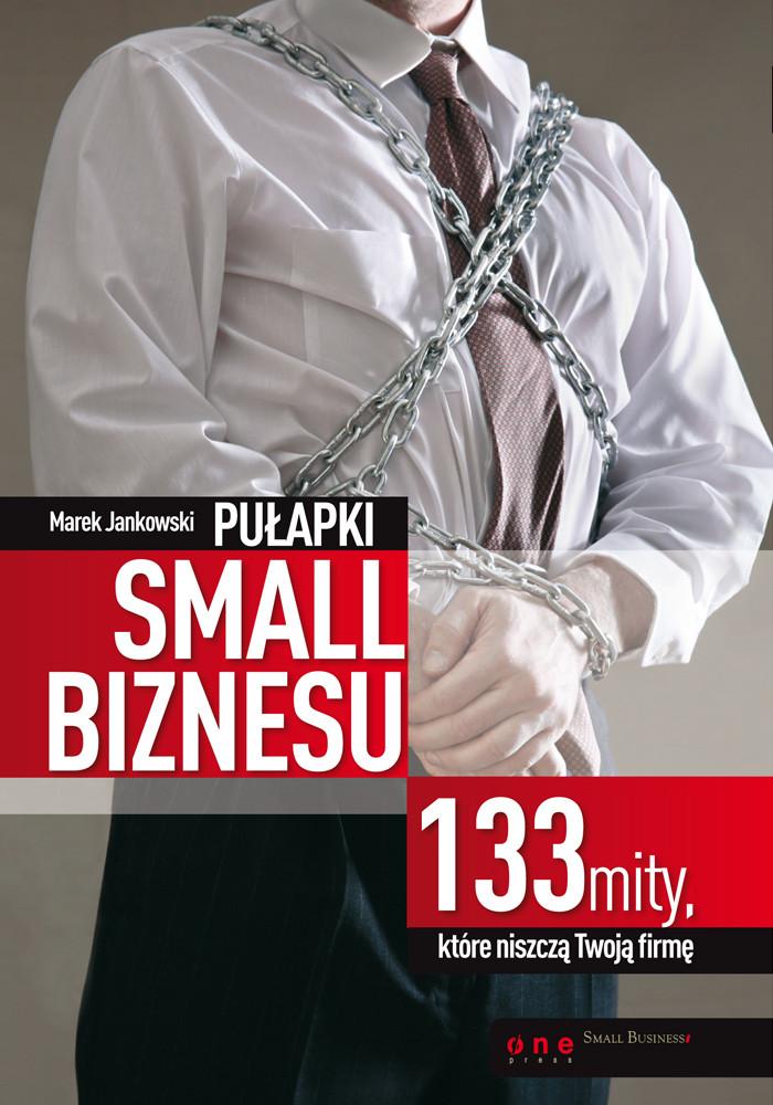 pulapki-small-biznesu-133-mity-ktore-niszcza-twoja-firme