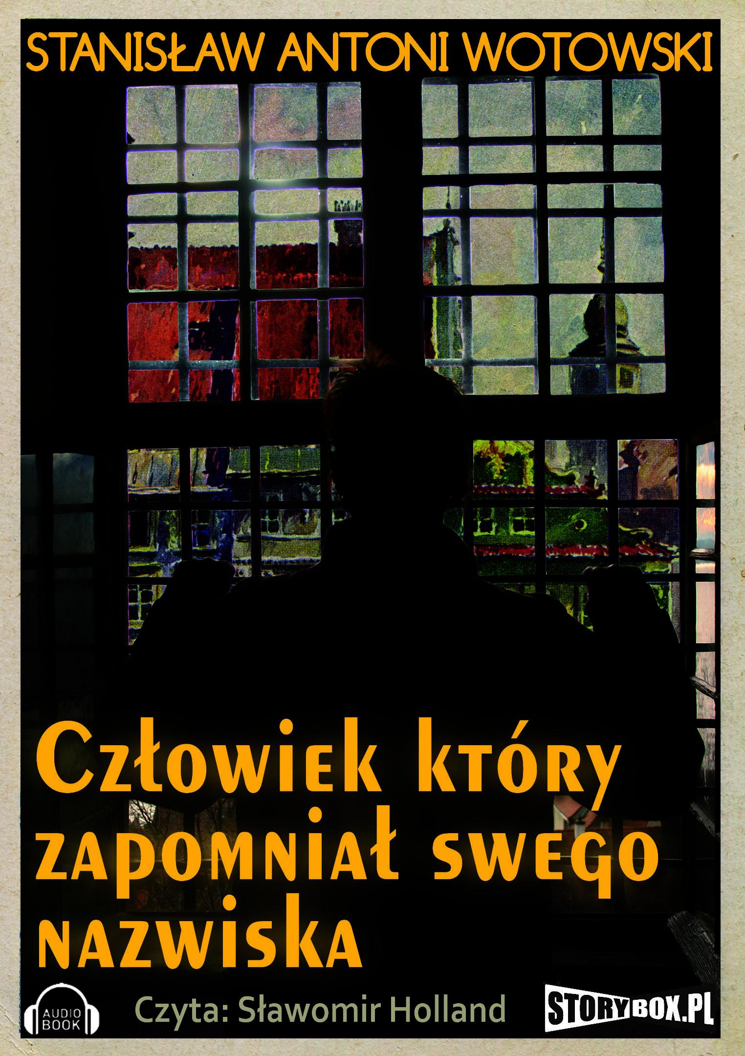 Człowiek który zapomniał swego nazwiska – audiobook. Autor: Stanisław Wotowski