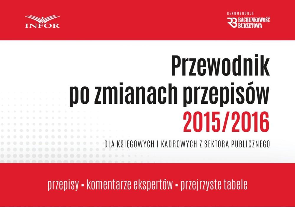 PRZEWODNIK PO ZMIANACH PRZEPISÓW 2015/2016 DLA KSIĘGOWYCH I KADROWYCH w jsfp ebook