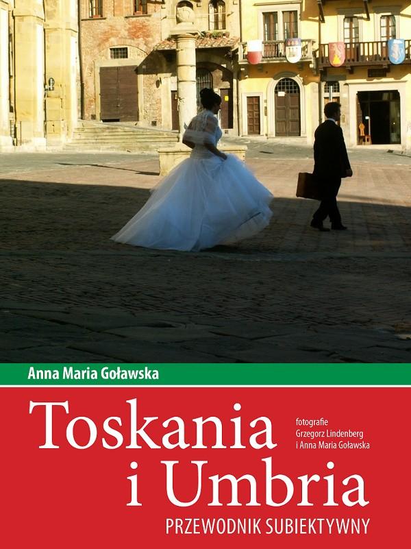 Toskania i Umbria. Przewodnik subiektywny ebook