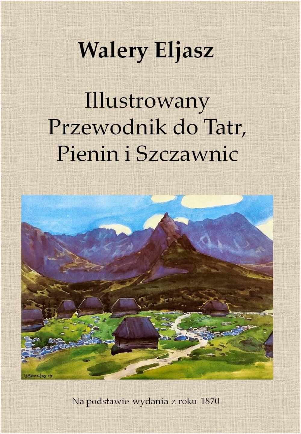 Illustrowany Przewodnik do Tatr, Pienin i Szczawnic ebook