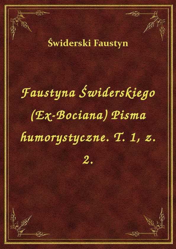 Faustyna Świderskiego (Ex-Bociana) Pisma humorystyczne. T. 1, z. 2. ebook