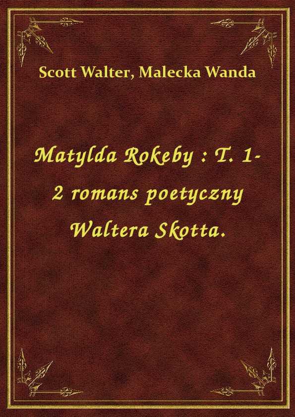 Matylda Rokeby : T. 1-2 romans poetyczny Waltera Skotta. ebook