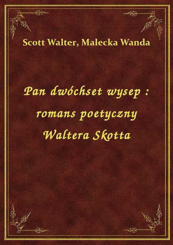 Pan dwóchset wysep : romans poetyczny Waltera Skotta ebook