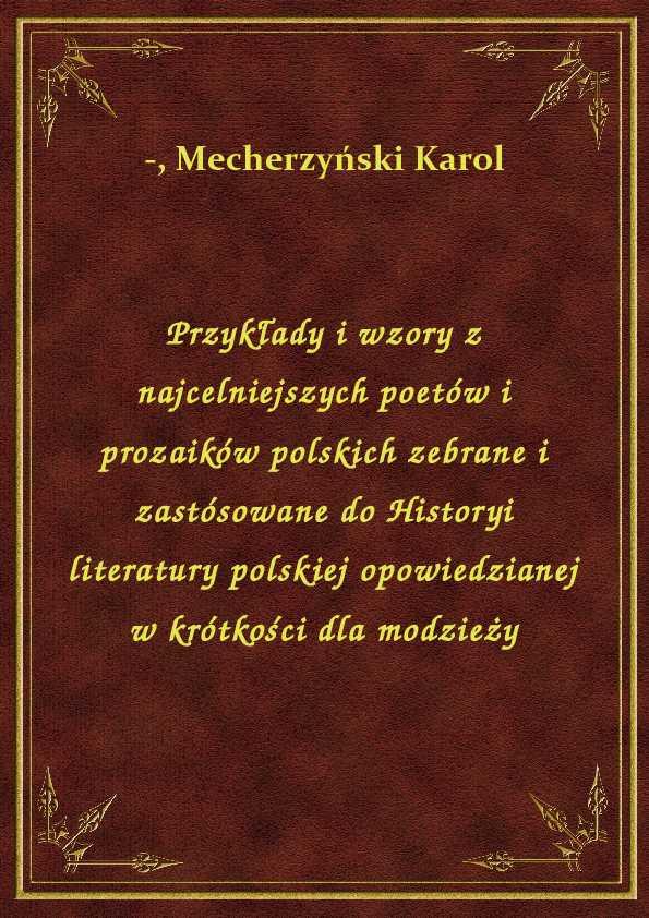 Przykłady i wzory z najcelniejszych poetów i prozaików polskich zebrane i zastósowane do Historyi literatury polskiej opowiedzianej w krótkości dla modzieży ebook