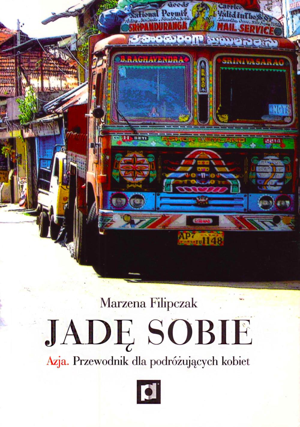 Jadę sobie. Azja. Przewodnik dla podróżujących kobiet ebook