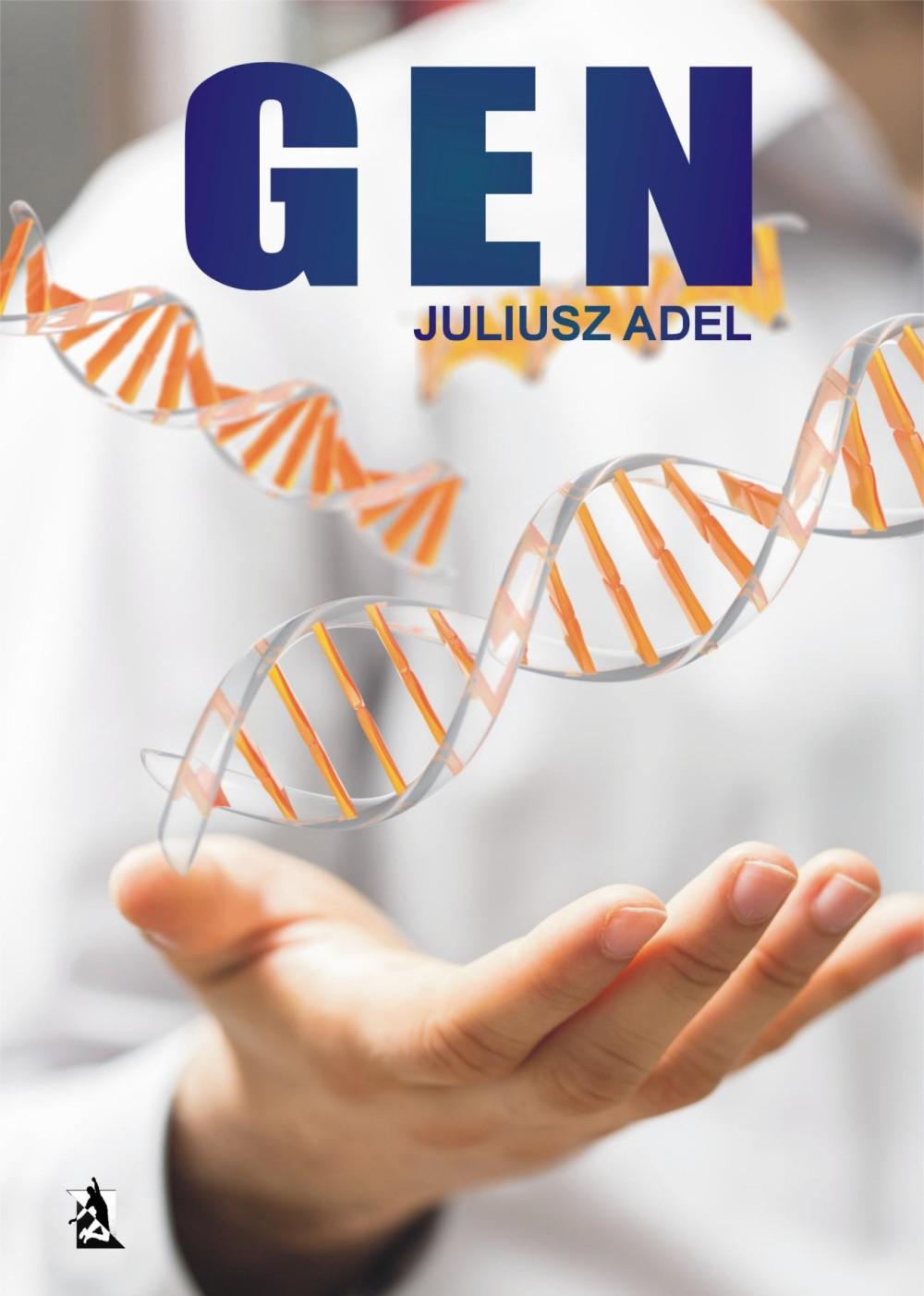 GEN.Adel,Juliusz,tchriller,kryminal,sensacja,POLITYKA,,kryminał,żywność,GMO,modyfikacja