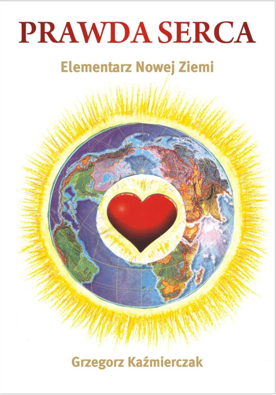 Prawda serca. Elementarz Nowej Ziemi ebook