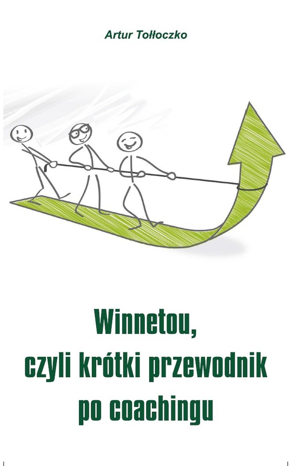Winnetou, czyli krótki przewodnik po coachingu ebook
