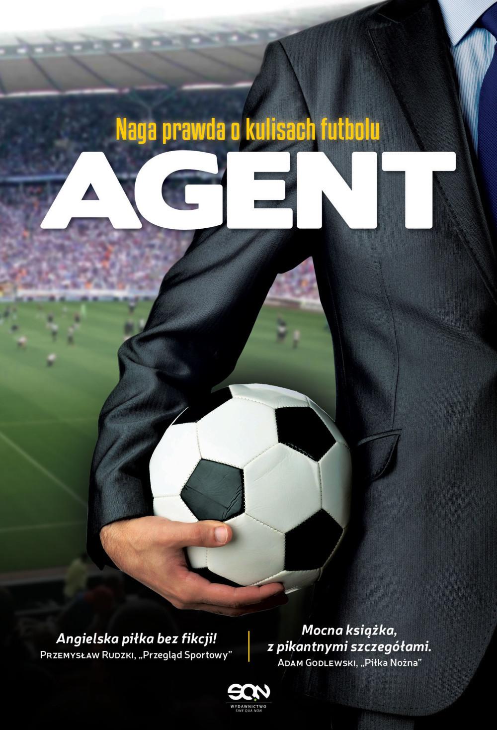Agent. Naga prawda o kulisach futbolu ebook