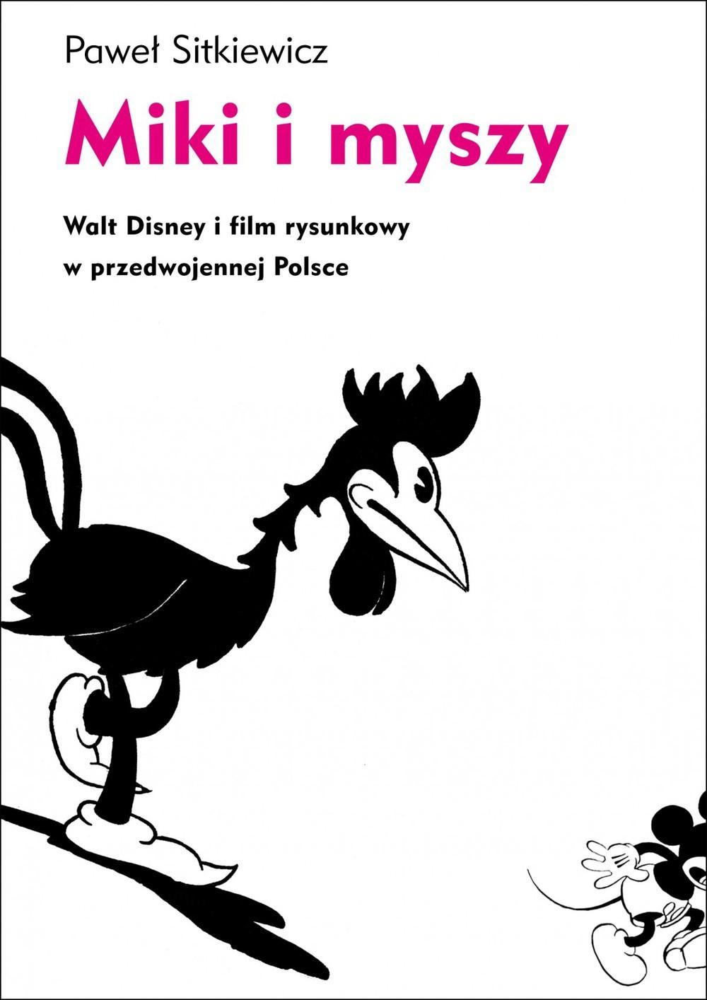Miki i myszy. Walt Disney i film rysunkowy w przedwojennej Polsce ebook