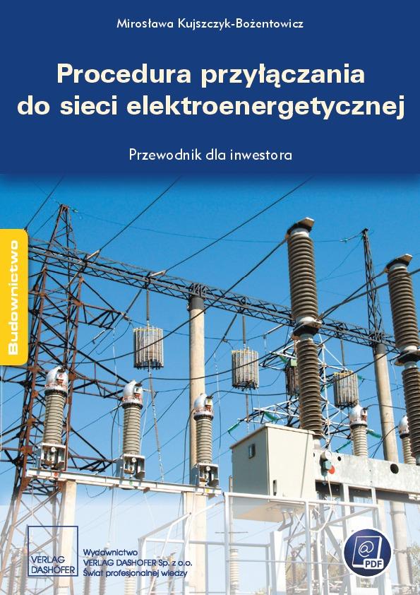 Procedura przyłączania do sieci elektroenergetycznej. Przewodnik inwestora ebook