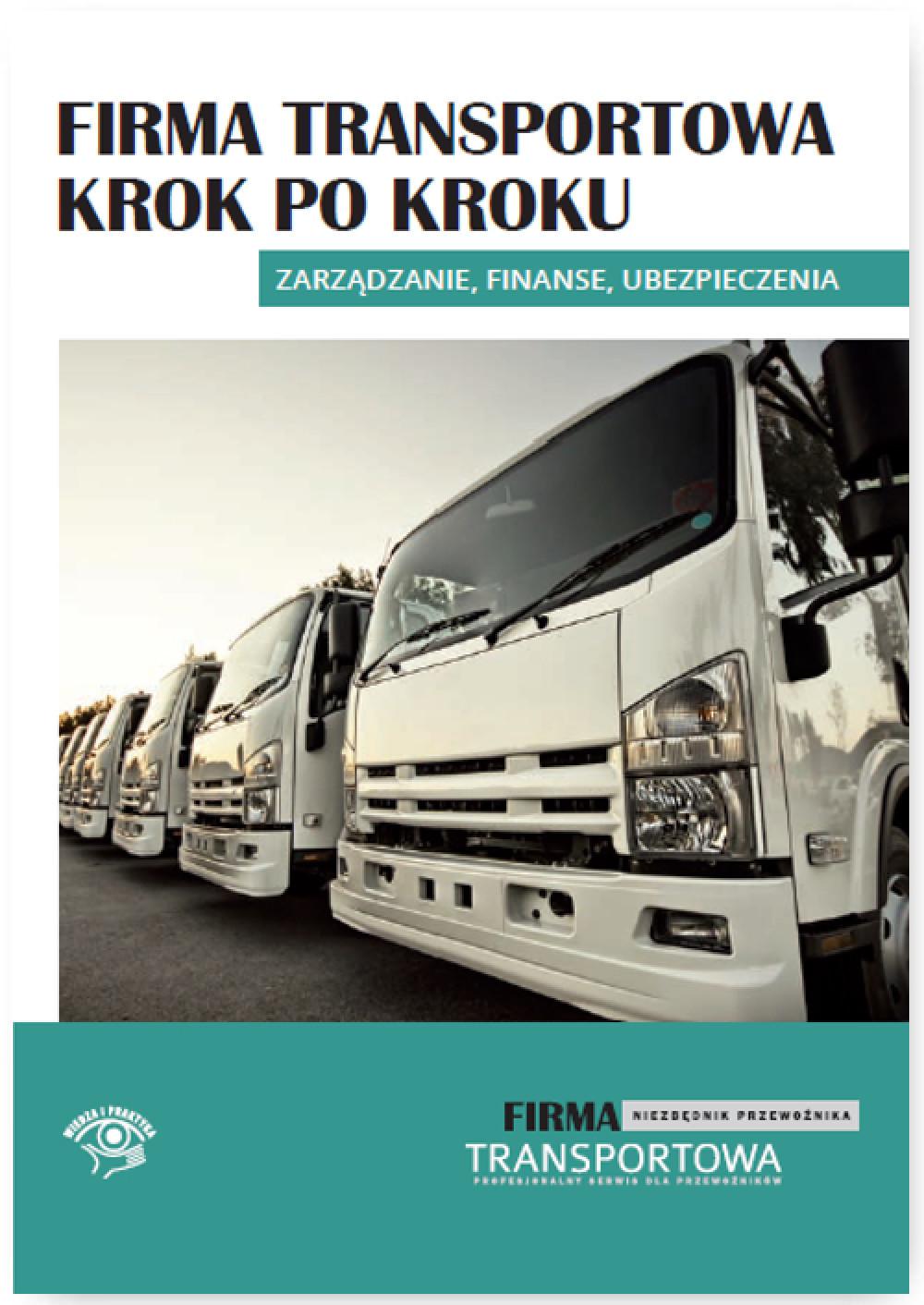 Firma transportowa krok po kroku - zarządzanie, finanse, ubezpieczenia ebook