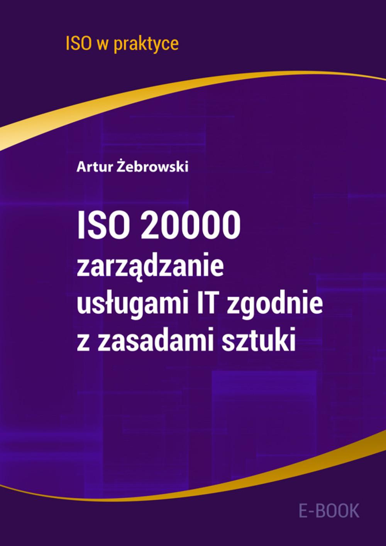 ISO 20000 - zarządzanie usługami IT zgodnie z zasadami sztuki ebook
